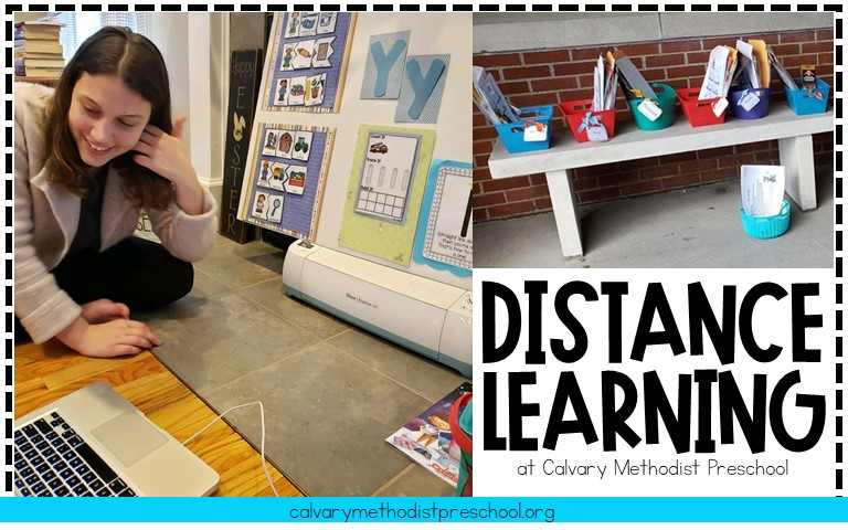 Blog Header image of Teacher on the floor in front of a laptop. Behind her is a board with pictures and letters. On the top right is an image of bins of learning materials lined up on a bench. The text reads Distance Learning at Calvary Methodist Preschool, the website address is included